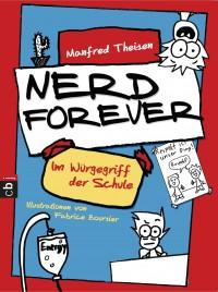 NERD FOREVER - Im Wuergegriff der Schule von Manfred Theisen