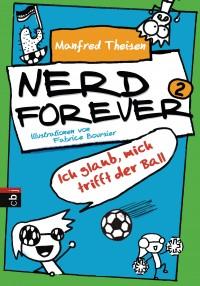 Nerd forever - Ich glaub mich trifft der Ball von Manfred Theisen