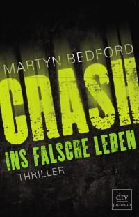 CRASH - Ins falsche Leben von Martyn Bedford