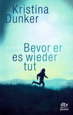 """""""Bevor er es wieder tut"""" von Kristina Dunker"""