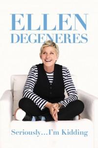 """""""Seriously ... I'm Kidding"""" von Ellen DeGeneres"""